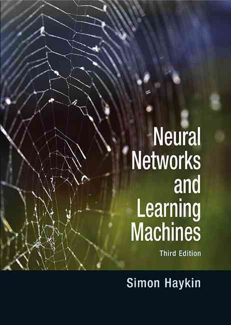 Neural Networks and Learning Machines By Haykin, Simon