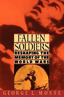 Fallen Soldiers By Mosse, George L.