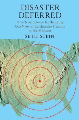 Columbia University Press Disaster Deferred: A New View of Earthquake Hazards in the New Madrid Seismic Zone by Stein, Seth [Paperback] at Sears.com