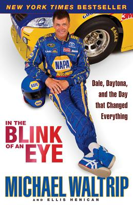 In the Blink of an Eye By Waltrip, Michael/ Henican, Ellis